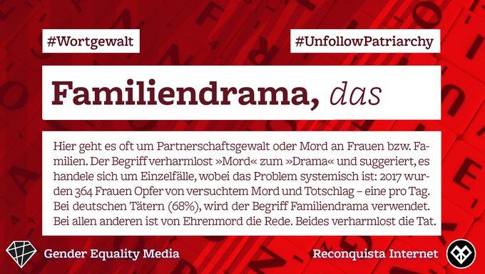 #familiendrama Reconquista Internet #UnfollowPatriachy #wortgewalt Gender Equality Media