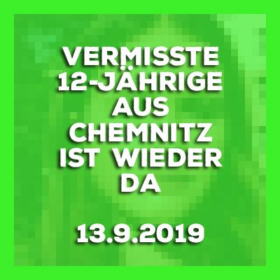 13-9-2019 - Vermisste 12-Jährige aus Chemnitz ist wieder zuhause.