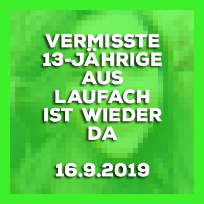 Vermisste 13-Jährige aus Laufach ist wieder da. Update vom 16.9.2019