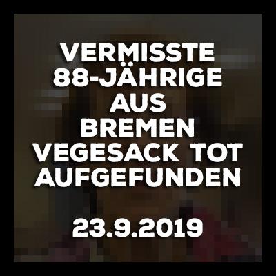 Bremen-Vegesack - Vermisste 88-Jährige tot aufgefunden. Update vom 23.9.2019.