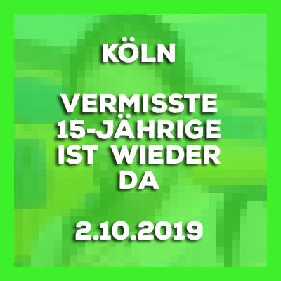 2.10.2019 - Die in Köln vermisste 15-Jährige ist wieder da.
