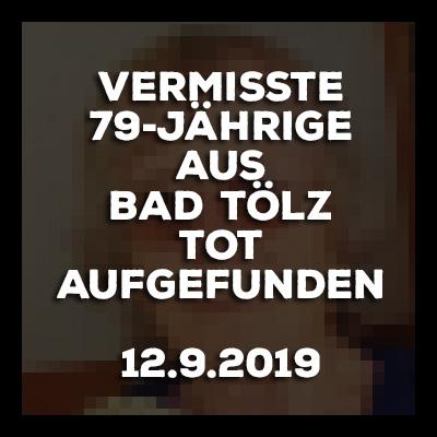 20190912-Vermisste-79-Jaehrige-aus-Bad-Toelz-tot-aufgefunden