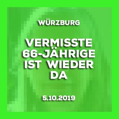 5.10.2019 - Update - Vermisste 66-Jährige aus Würzburg ist wieder da.