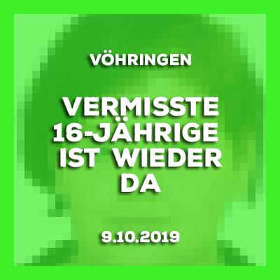 Update - 9.10.2019 - Vermisste 16-Jährige aus Vöhringen ist wieder.da.