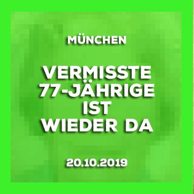 Update 20.10.2019 München - Vermisste 77-Jährige ist wieder da.