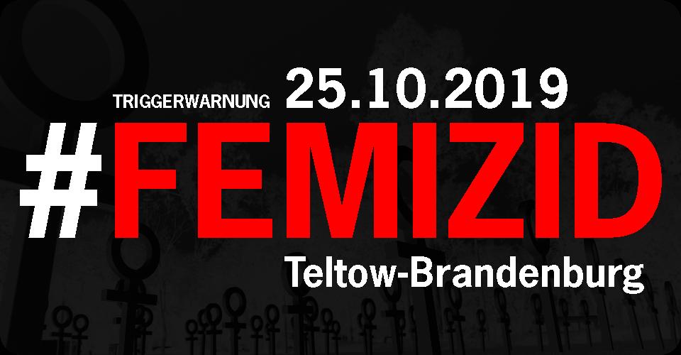 25.10.2019 Teltow Brandneburg Femizid. Frau (60) von noch-Ehemann (57) getötet.