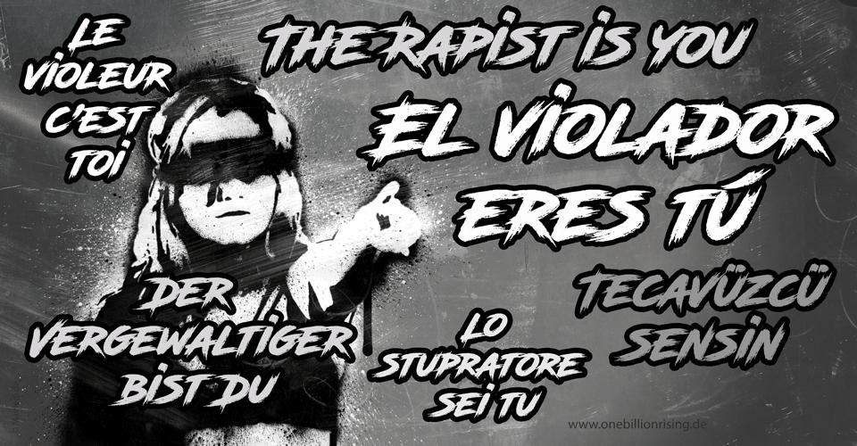 El violador eres tú - The rapist is you - Le violeur c'est toi - Tecavüzcü sensin - Der Vergewaltiger bist Du - Lo stupratore sei tu.