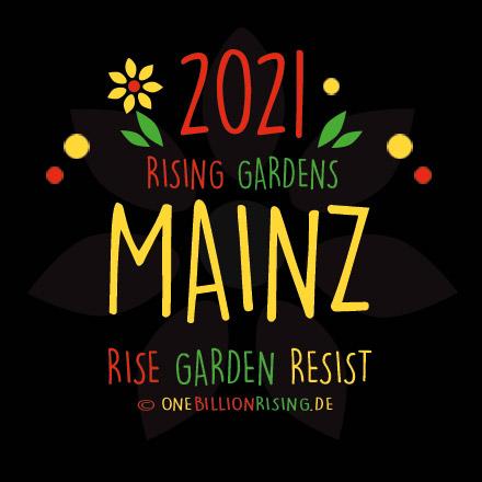 #Mainz is Rising 2021 - #onebillionrising #risinggardens #obrd