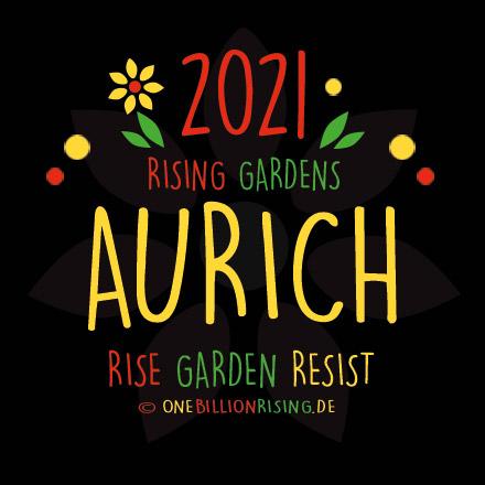 #Aurich is Rising 2021 - #onebillionrising #risinggardens #obrd