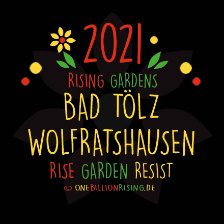 #LK Bad Tölz Wolfratshausen is Rising 2021 - #onebillionrising #risinggardens #obrd