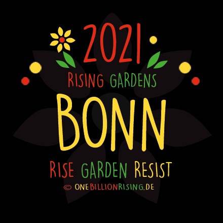 #Bonn is Rising 2021 - #onebillionrising #risinggardens #obrd