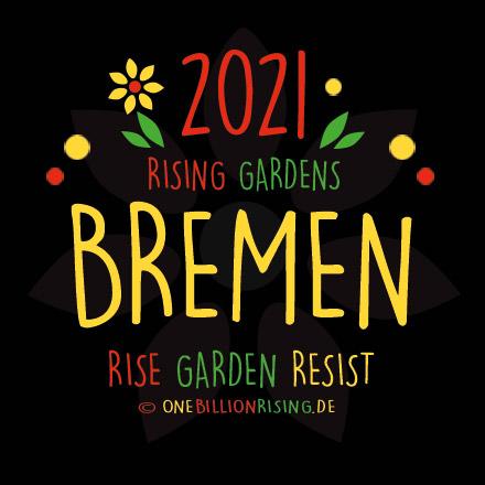 Bremen is Rising 2021 - #onebillionrising #risinggardens #obrd