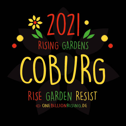 #Coburg is Rising 2021 - #onebillionrising #risinggardens #obrd