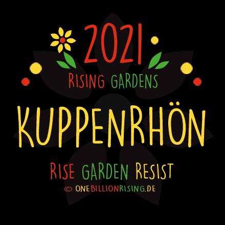 #Kuppenrhoen is Rising 2021 - #onebillionrising #risinggardens #obrd