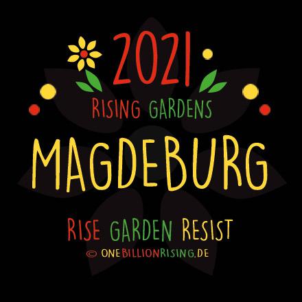 #Magdeburg is Rising 2021 - #onebillionrising #risinggardens #obrd