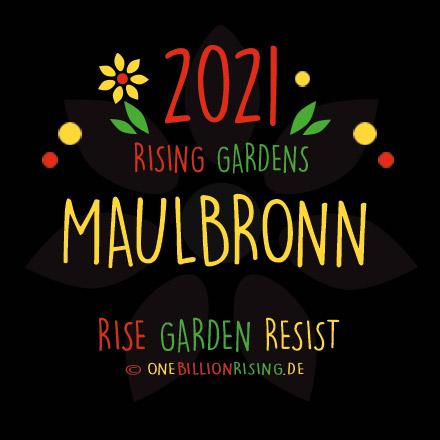 #Maulbronn is Rising 2021 - #onebillionrising #risinggardens #obrd