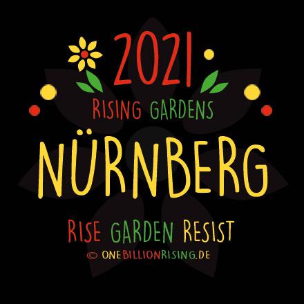 #Nuernberg is Rising 2021 - #onebillionrising #risinggardens #obrd