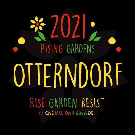 Otterndorf is Rising 2021 - #onebillionrising #risinggardens #obrd