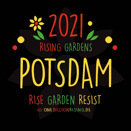 #Potsdam is Rising 2021 - #onebillionrising #risinggardens #obrd