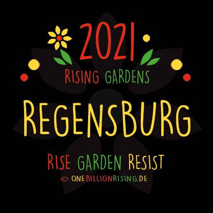 Regensburg is Rising 2021 - #onebillionrising #risinggardens #obrd