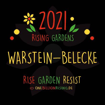 #WarsteinBelecke is Rising 2021 - #onebillionrising #risinggardens #obrd